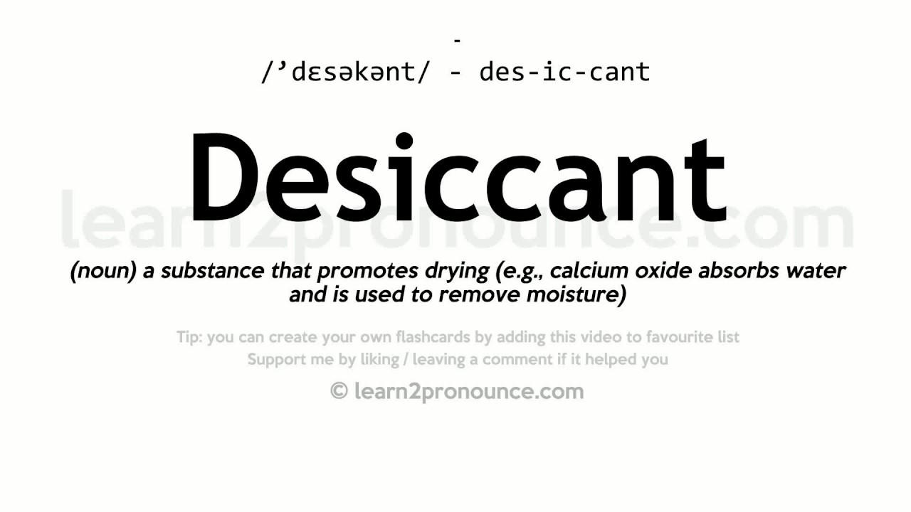 Desiccant Pronunciation And Definition