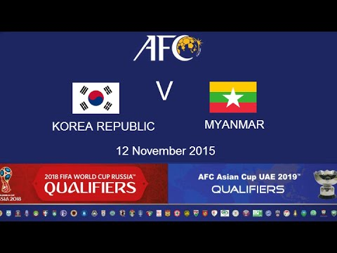 FULL TIME: Korea Republic v Myanmar: 2018 FIFA WC Russia & AFC Asian Cup UAE 2019 (Qly RD 2)