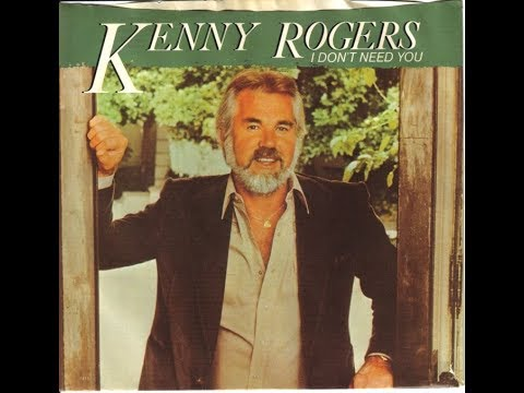 Kenny Rogers I Don T Need You 1981 Hq Youtube