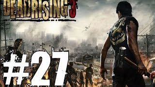 Dead Rising 3 Walkthrough Part 27 No Commentary Xbox One Gameplay Lets Play Review
