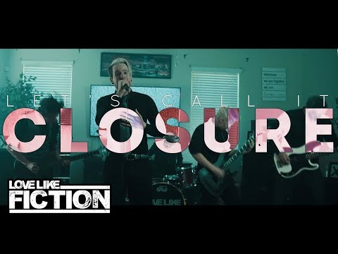 Love Like Fiction - Let's Call It Closure (Official Music Video)