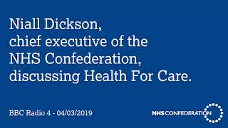 Niall dickson, chief executive of the nhs confederation, discussing health for care on bbc radio 4's world at one.