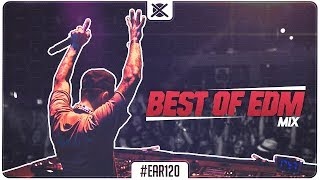 Best of EDM Mix 2017 (Progressive House, Electro House, Big Room) 🙌 | EAR #120