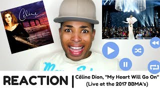 "Céline Dion, ""My Heart Will Go On"" (BBMA 2017 Performance) | REACTION"