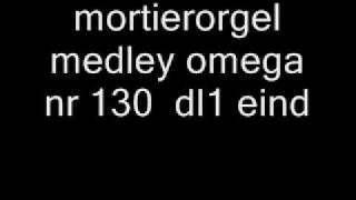 mortierorgelmedley omega nr 130  dl1 Thumbnail