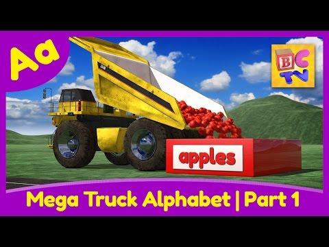 Mega Truck Alphabet Part 1 | Learn ABCs with Monster Trucks & Dump Trucks for Kids