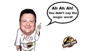 Ah ah ah! Sie wollte nicht sagen, das Zauberwort! (Jurassic Park - Dennis Nedry)
