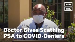 California Doctor Slams COVID-Deniers and Anti-Maskers | NowThis