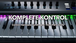 KOMPLETE KONTROL With Hardware Synths And Third-Party VSTs