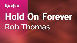Karaoke Hold On Forever - Rob Thomas *