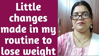 How I reduce my weight by making little changes in my routine/Weight loss/My weight loss journey