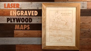 Laser Engraved Plywood Maps