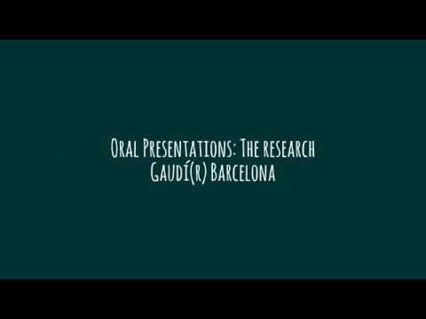 Oral Presentations. The research Gaudí(r) Barcelona