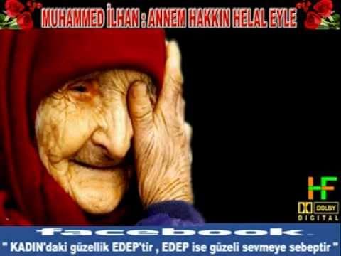 ANNEM HAKKIN HELAL EYLE _ Muhammed ilhan