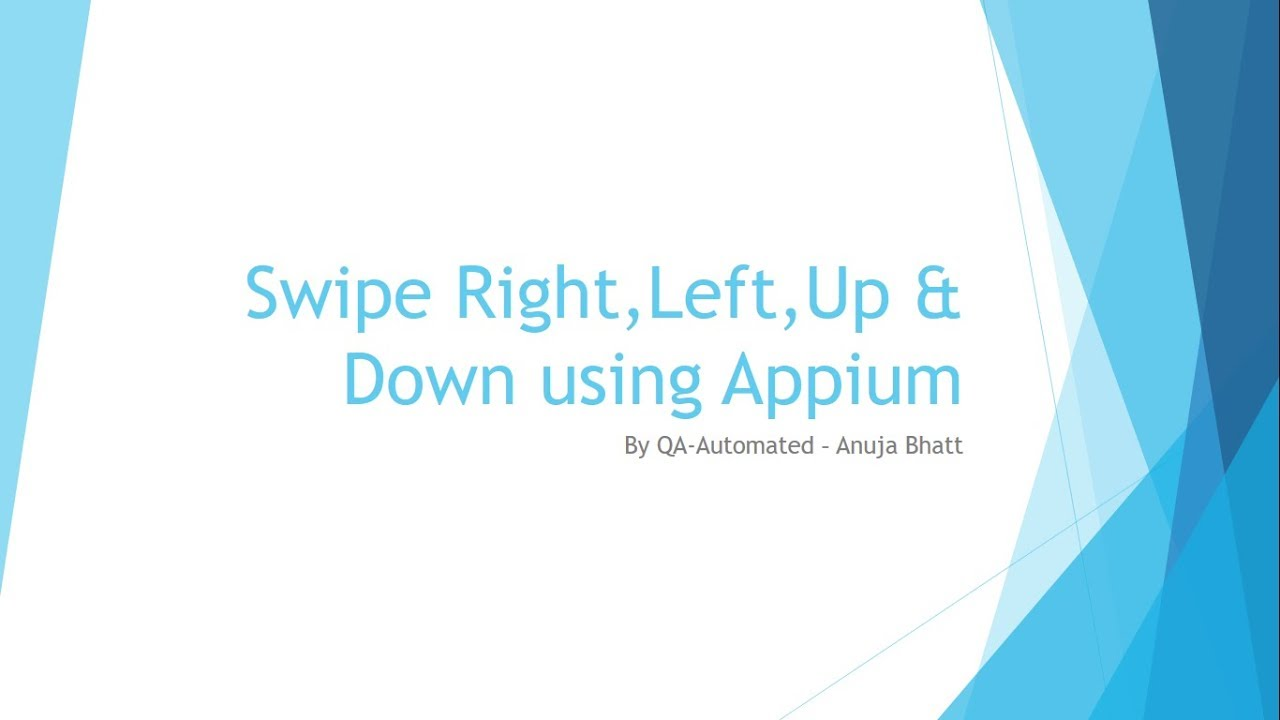 QA Automated: Swipe Right,Left,Up & Down using Appium