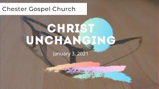 Christ Unchanging Hebrews 13:8