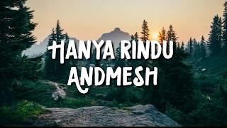 Andmesh - Hanya Rindu (Lirik Video)