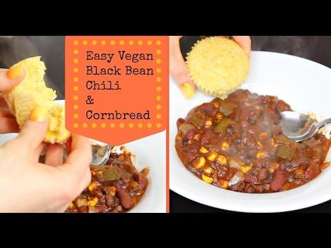 EASY AND HEALTHY VEGAN - Black Bean Chili and Cornbread