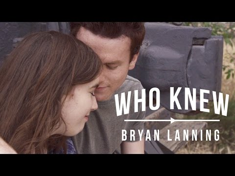 Who Knew - Bryan Lanning (OFFICIAL MUSIC VIDEO)