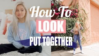How to Always LOOK and FEEL Put Together!