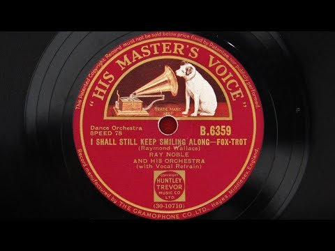 Ray Noble and His Orchestra – I Shall Still Keep Smiling Along