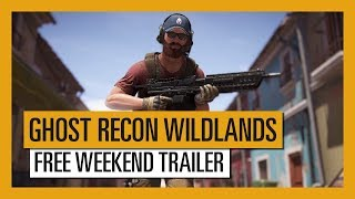 Ghost Recon Wildlands: Free Weekend Trailer