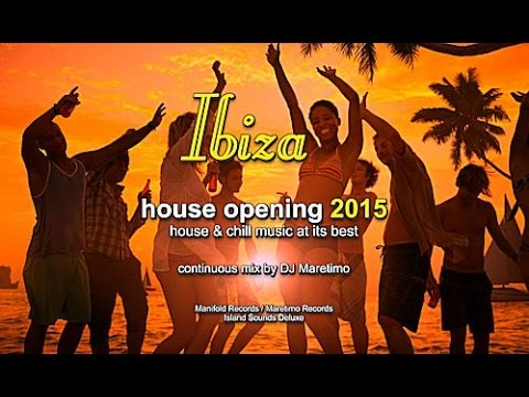 DJ Maretimo - Ibiza House Opening 2015 (Full Album) HD, Balearic Deep House Music