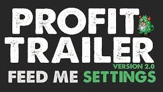 Profit Trailer 2.0 - FEED ME SETTINGS!