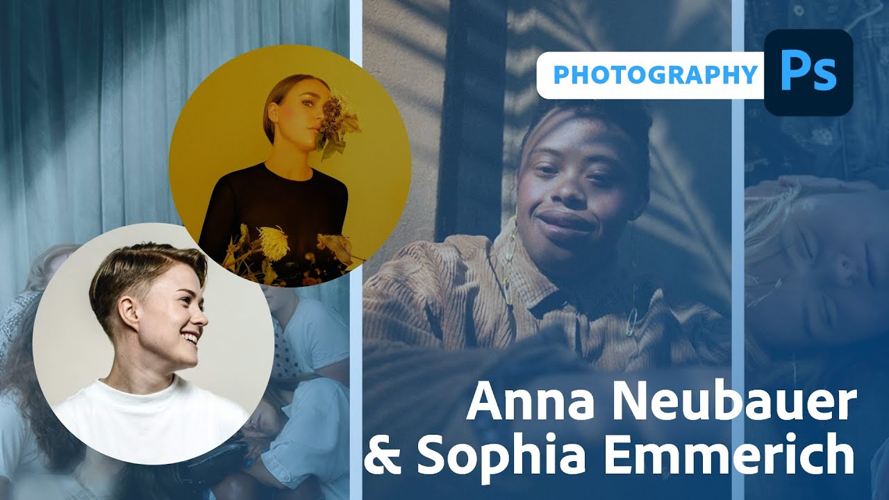 Photography with Anna Neubauer & Sophia Emmerich | Adobe Live