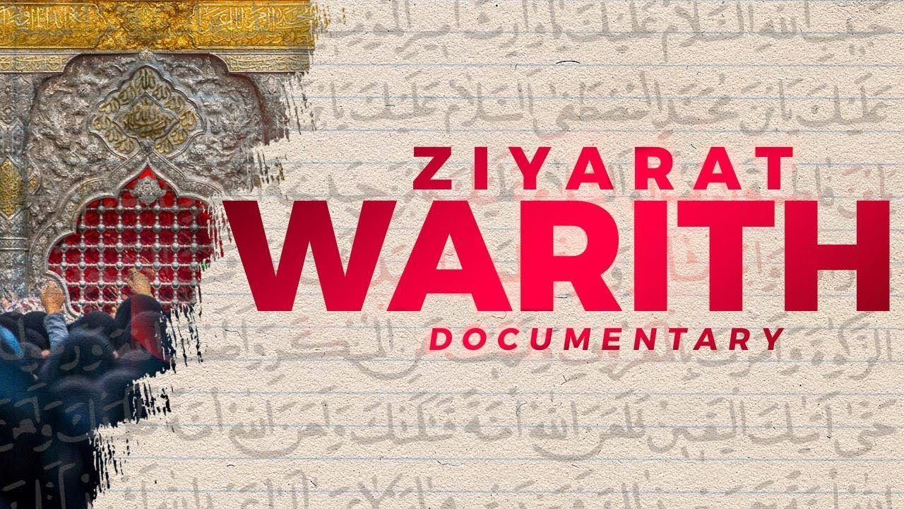 Ziyarat Warith – Documentary
