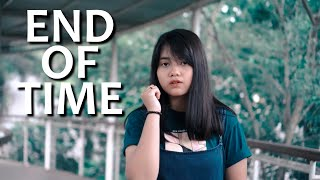 Download lagu End Of Time (Cover)