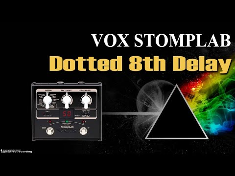 VOX Stomplab DELAY - U2 and PINK FLOYD dotted 8 style [Guitar Patches].