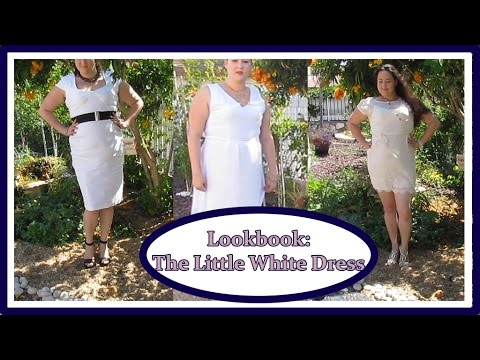 Lookbook The Little White Dress Styling Plus Size Youtube