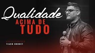 Video Tiago Brunet - Qualidade acima de tudo download MP3, 3GP, MP4, WEBM, AVI, FLV November 2018