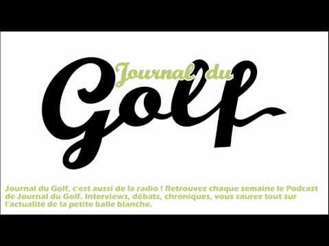 Journal du Golf - Podcast du 9 Mars 2011