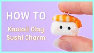 How To DIY Kawaii Sushi Charm Polymer Clay Tutorial