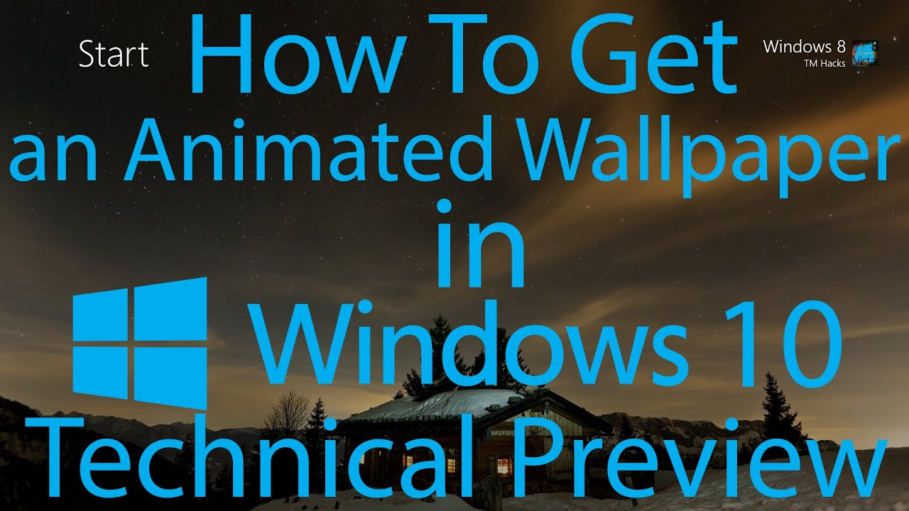how to have an animated wallpaper in windows 10 technical preview