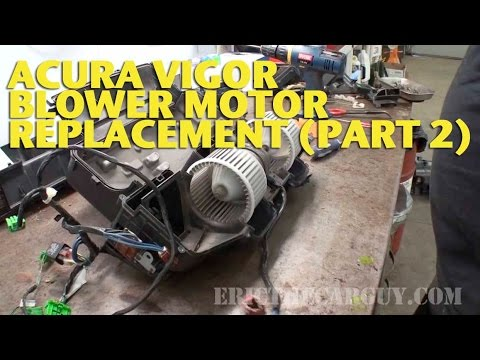 Acura Vigor Blower Motor Replacement Part 2 EricTheCarGuy
