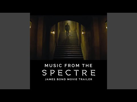 "Music from the ""Spectre"" James Bond Movie Trailer"