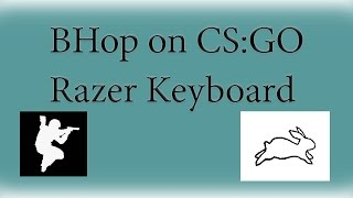 How to Bhop on CS:GO (Razer Keyboard) Macro