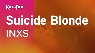 Suicide Blonde - INXS | Karaoke Version | KaraFun