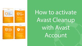 How to activate Avast Cleanup with Avast Account