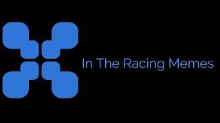 "In The Racing Memes - S2 E1 "" DECS Meme """