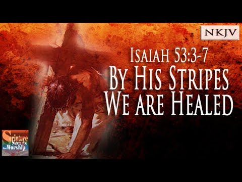 """Isaiah 53:3-7 Song """"By His Stripes We are Healed"""" (Esther Mui) Christian Scripture Worship Lyrics"""