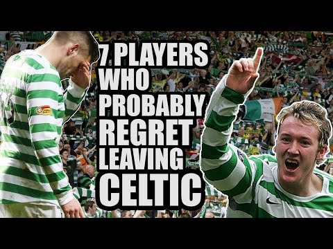 7 Players Who Probably REGRET Leaving Celtic