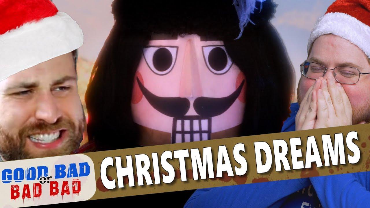Christmas Dreams - Good Bad or Bad Bad #118