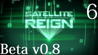 Satellite Reign Gameplay Ep. 6 - Gone to a Happy Place (Beta 0.83 Let