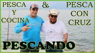 PESCA Y COCINA & PESCA CON CRUZ PESCANDO  1parte
