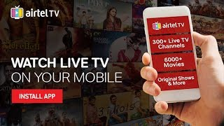 Airtel TV : Live TV on Your Mobile with 6000+ Movies, 100+ TV Shows and more thumbnail