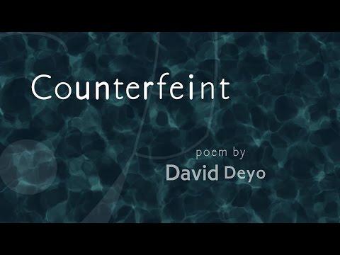 """""""Counterfeint"""" a poem by David Deyo"""